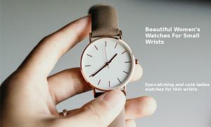 Best Cute Women's Watches For Small Wrists - Affordable and Luxury Petite Womens Watches
