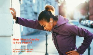 How Much Cardio Is Too Much? | Ways To Know Its Negative Impacts On You